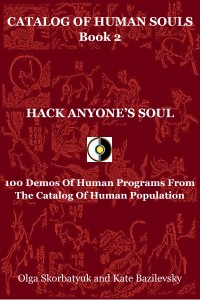 Hack anyone's soul. 100 Demos Of Human Programs From The Catalog Of Human Population.